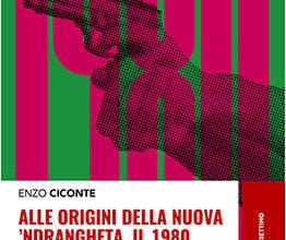 Photo of Il libro di Enzo Ciconte… La nuova'ndrangheta. Il 1980