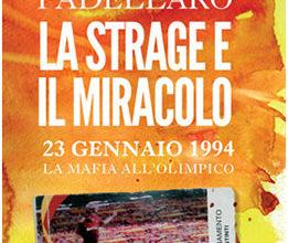 Photo of La Strage e il Miracolo di Antonio Padellaro… La tentata strage di Carabinieri allo Stadio Olimpico… Perché…?