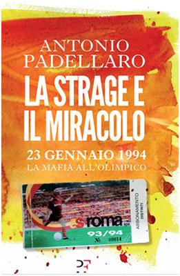 La Strage e il Miracolo, Padellaro, copertina
