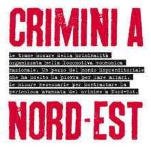 Photo of 'Il crimine a Nord-Est'. La storia continua…