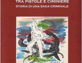 Photo of Taranto tra pistole e ciminiere…Pagine di storia della Mafia Pugliese