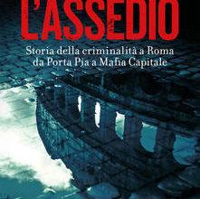 Photo of L'assedio. Si, Roma da quando Capitale d'Italia, assediata dalla criminalità