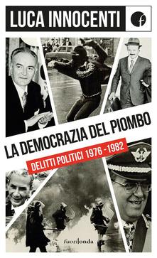 La democrazia del piombo - luca innocenti - copertina